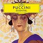 Compilation Puccini essentiel avec Chorus of the Royal Opera House, Covent Garden / Rolando Villazón / Chor & Symphonie-Orchester des Bayerische Rundfunks / Bertrand de Billy / Anna Netrebko...