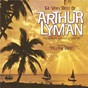 Album The very best of arthur lyman (the sensual sounds of exotica) de Arthur Lyman