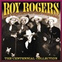 Album The centennial collection de Roy Rogers / The Sons of the Pioneers