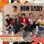 Album How badly de In Real Life