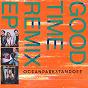 Album Good time remix ep de Ocean Park Standoff