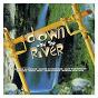 Compilation Down by the river avec Tolga / Freddie MC Gregor / Nadine Sutherland / Glen Washington / Fiona...