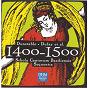 Compilation Century classics II: 1400-1500 avec Gullaume Legrant / Bruno Turner / John Dunstable / Leonel Power / Alta Capella & Citharedi der Schola Cantorum Basiliensis...