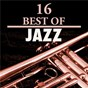 Compilation 16 best of jazz avec Tony Bennett / The Count Basie Band / Roy Eldridge / Miles Davis / Lester Young...