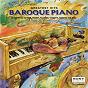 "Compilation Greatest hits - piano - ""the baroque era"" avec Hiroko Nakamura / Jean-Sébastien Bach / Georg Friedrich Haendel / Jean-Philippe Rameau / Domenico Scarlatti..."