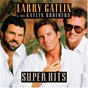 Album Larry gatlin & the gatlin brothers / super hits de Larry Gatlin & the Gatlin Brothers / The Gatlin Brothers