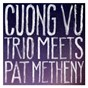 Album Cuong vu trio meets pat metheny de Pat Metheny / Cuong Vu