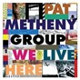 Album We live here de Pat Metheny