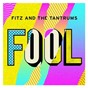 Album Fool de Fitz & the Tantrums