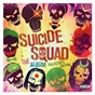 Compilation Suicide squad: the album avec Creedence Clearwater Revival / Skrillex / Rick Ross / Lil Wayne / Wiz Khalifa...