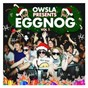Compilation Owsla presents eggnog avec Snails & Antiserum / Heartsrevolution / Ghastly / Mija / Lil Jon...