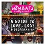 Album Proudly present....a guide to love, loss & desperation de The Wombats