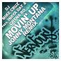 Album Movin' up - jonny montana remixes de Chyna Ro / DJ Mike Cruz / Inaya Day