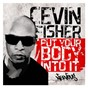 Album Put your body into it de Cevin Fisher