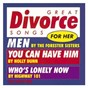 Compilation Various artists/ great divorce songs for her avec Deanna Cox / Dawn Sears / Highway 101 / The Forester Sisters / Holly Dunn...