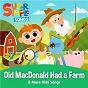 Album Old MacDonald Had a Farm & More Kids Songs de Super Simple Songs