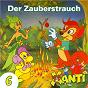 Album Folge 6: Der Zauberstrauch de Xanti / Joachim von Ulmann