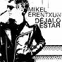 Album Déjalo estar de Mikel Erentxun