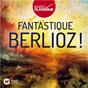 Compilation Fantastique berlioz ! (radio classique) avec Sylvia Mcnair / Hector Berlioz / Claude Joseph Rouget de Lisle / Sir Simon Rattle / Leonard Bernstein...