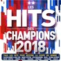 Compilation Les hits des champions 2018 avec DJ Otzi / La Fanfare / Magic System / Ahmed Chawki / Hermes House Band...