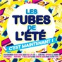 Compilation Les tubes de l'été, c'est maintenant avec Jean-Jacques Goldman / Le Side / Seysey / Sound of Legend / Clark Donalds...