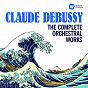 Compilation Debussy: The Complete Orchestral Works avec Jacques Février / François-Xavier Roth / Claude Debussy / François-René Duchâble / Jean Martinon...