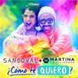 Album ¿Cómo te quiero? (feat. martina la peligrosa) de Sandoval