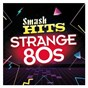 Compilation Smash hits strange 80s avec Dirty Looks / Duran Duran / The B-52'S / Echo & the Bunnymen / A-Ha...