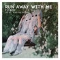 Album Run away with me (feat. radiochaser) de Flyboy