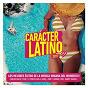 Compilation Carácter Latino 2017 avec Carlos Baute / Piso 21 / Rasel / Bebe / Xantos...