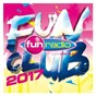 Compilation Fun club 2017 avec The Parakit / Clean Bandit / Anne Marie / Sean Paul / Burak Yeter...