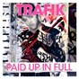 Album Paid up in full de Trafik