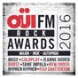 Compilation Oüi fm rock awards 2016 avec Jeanne Added / Muse / The Strypes / Ghost / The Dead Weather...