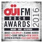 Compilation Oüi fm rock awards 2016 avec Django DJango / Muse / The Strypes / Ghost / The Dead Weather...
