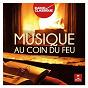 Album Musique au coin du feu de Musique Au Coin du Feu / Radio Classique