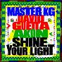 Album Shine Your Light (feat. Akon) de Master KG & David Guetta