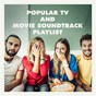 Album Popular TV and movie soundtrack playlist de Musique de Film, Movie Soundtrack All Stars, Divers / Cast Album