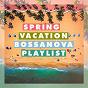 Compilation Spring vacation bossanova playlist avec Keco Brandão / Luna JR / Nandy Xavier, Shoree / Sergio Santos, Shoree / Gustavo Silva...