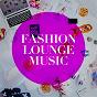 Album Fashion lounge music de Acoustic Chill Out, Lounge Relax, Chillout Café
