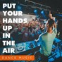 Album Put your hands up in the air (dance music) de Ibiza Dance Party, Ultimate Dance Hits, Dance Hits 2015