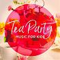 Album Tea party music for kids de The Hit Crew Kids, Kids Party Music Players, Kids Pop Hitz
