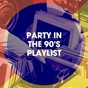 Album Party in the 90's playlist de 90s Maniacs, Tubes 90, Eurodance Forever