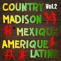Album Country, madison : mexique, amérique du sud, vol. 2 de Multi-Interpre`tes