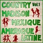 Album Country, madison : mexique, amérique du sud, vol. 1 de Multi-Interpre`tes