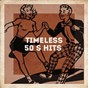 Album Timeless 50's hits? de Masters of Rock, Love Unlimited, the Summer Hits Band