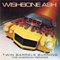 Album Twin Barrels Burning: The American Remixes de Wishbone Ash