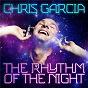 Album The rhythm of the night de Chris Garcia