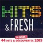 Compilation Hits & fresh 2015 - 44 hits avec Kid Wise / Calogero / Christine & the Queens / Sam Smith / Kendji Girac...