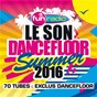 Compilation Le son dancefloor summer 2016 - 70 tubes avec Robbie Rosen / Imany / Sia / Sean Paul / Kungs...