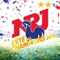 Compilation Nrj l'été des champions 2018 avec Lost Frequencies / Vegedream / Magic System / Gloria Gaynor / Naza...